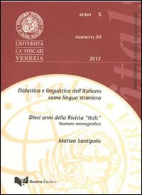 Itals. Didattica e linguistica dell'italiano come lingua straniera (2012). Vol. 30