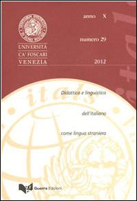 Itals. Didattica e linguistica dell'italiano come lingua straniera (2012). Vol. 29