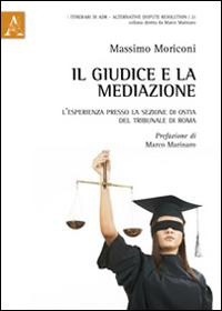 Il giudice e la mediazione. L'esperienza presso la sezione di Ostia del tribunale di Roma