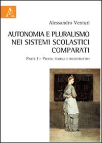 Autonomia e pluralismo nei sistemi scolastici comparati