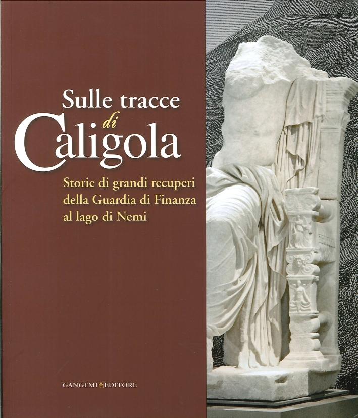 Sulle Tracce di Caligola. Storie di Grandi Recuperi della Guardia di Finanza al Lago di Nemi.