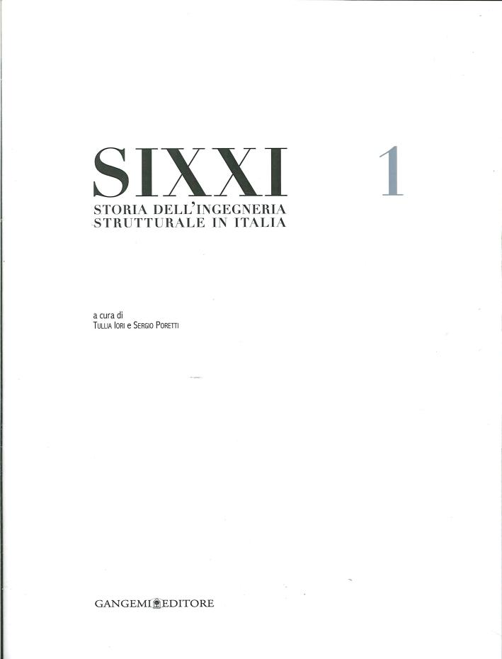SIXXI. Storia dell'ingegneria strutturale in Italia. Vol. 1.