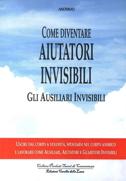 Come diventare aiutatori invisibili. Gli ausiliari invisibili