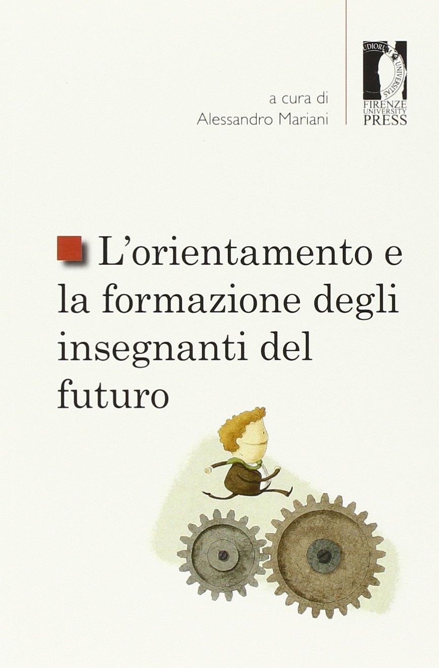 L'orientamento e la formazione degli insegnanti del futuro.