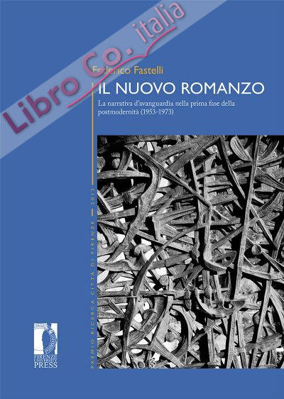 Il nuovo romanzo. La narrativa d'avanguardia nella prima fase della postmodernità (1953-1973).