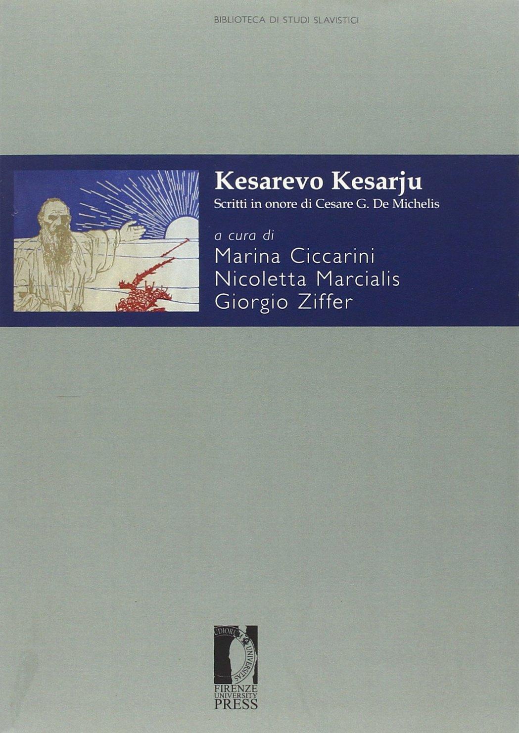Kesarevo Kesarju. Scritti in onore di Cesare G. de Michelis