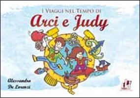 I viaggi nel tempo di Arci e Judi