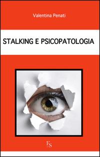 Stalking e psicopatologia.