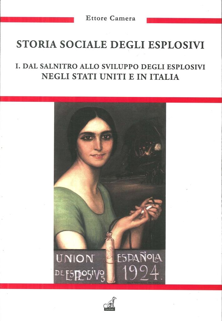 Storia Sociale degli Esplosivi. 1. dal Salnitro allo Sviluppo dell'Industria degli Esplosivi negli Stati Uniti e in Italia