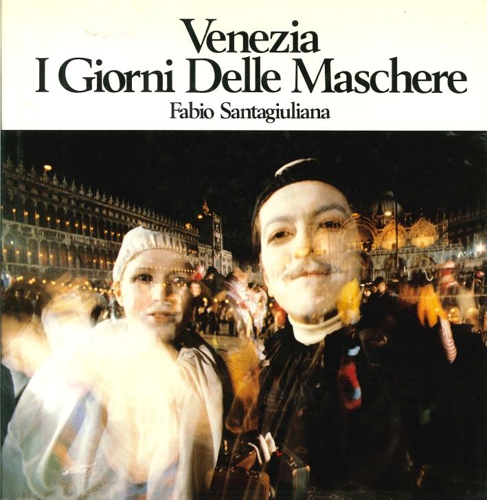 Venezia. I Giorni delle Maschere