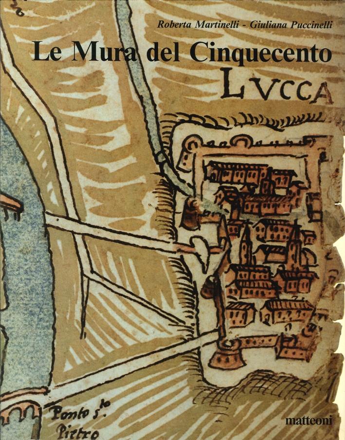 Lucca. Le Mura del Cinquecento