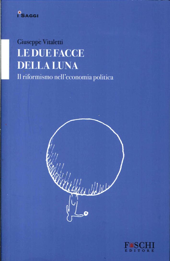 Due Facce delle Luna. Il riformismo nell'economia politica