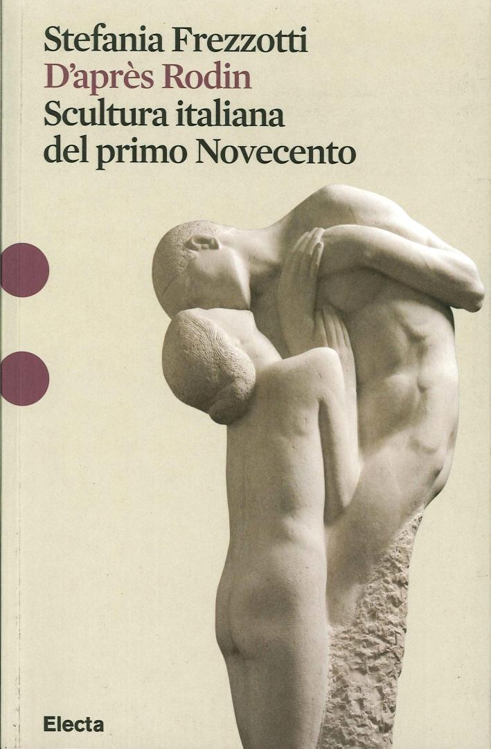 D'après Rodin. Scultura italiana del primo Novecento