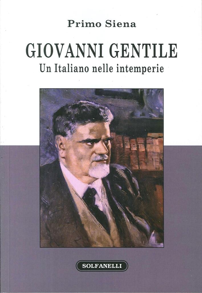 Giovanni Gentile. Un italiano nelle intemperie