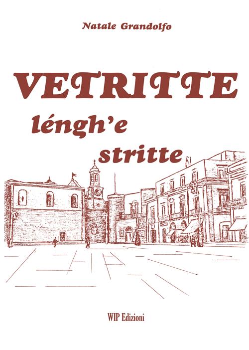 Vetritte léngh'e stritte. Ediz. italiana, tedesca, inglese e francese