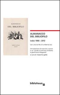 Almanacco del bibliofilo. Indici 1990-2012