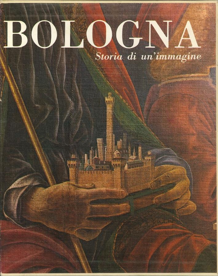 Bologna. Storia di un Immagine