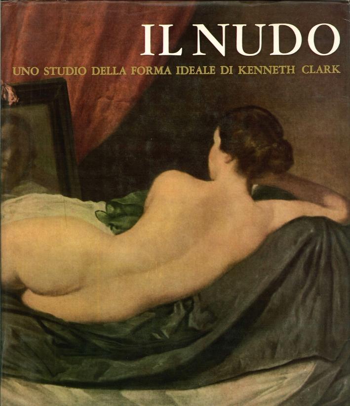 Il Nudo. Uno Studio della Forma Ideale di Kenneth Clark