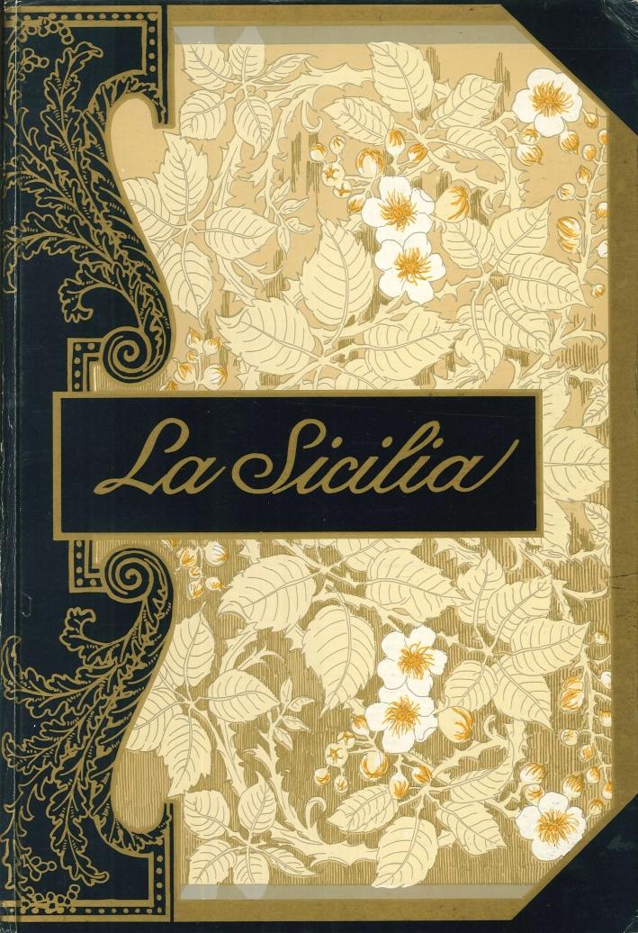 La Sicilia. Impressioni del Presente e del Passato