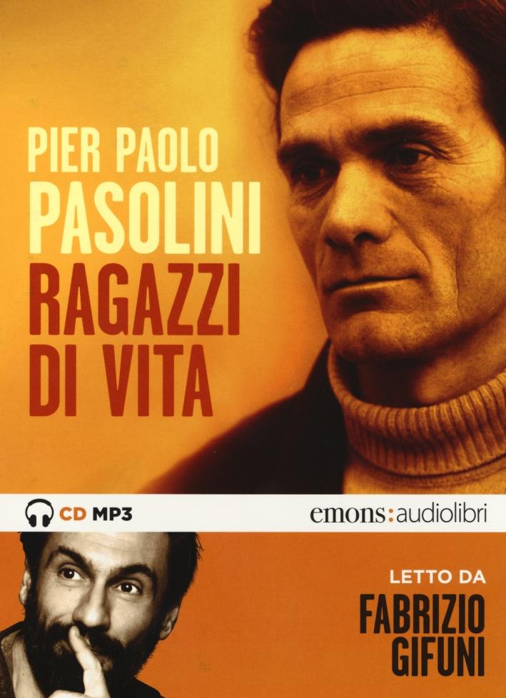 Ragazzi di vita letto da Fabrizio Gifuni. Audiolibro. CD Audio formato MP3. Ediz. integrale