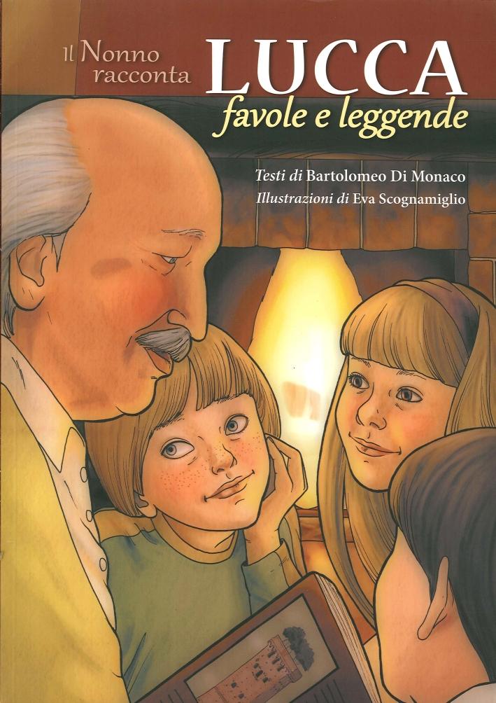 Lucca favole e leggende. Il nonno racconta