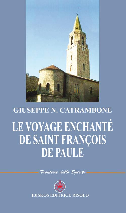 Le voyage enchanté de Saint François de Paule