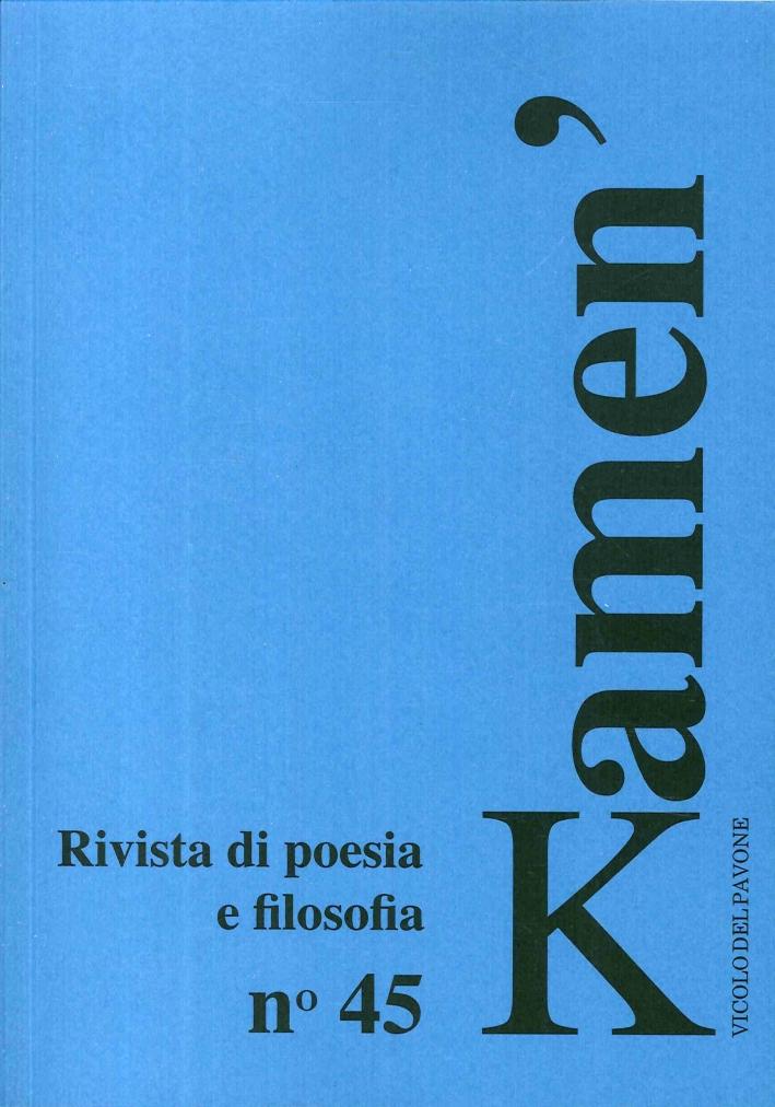 Kamen'. Rivista di Poesia e Filosofia. Anno XXIII - N.45. - Giugno 2014