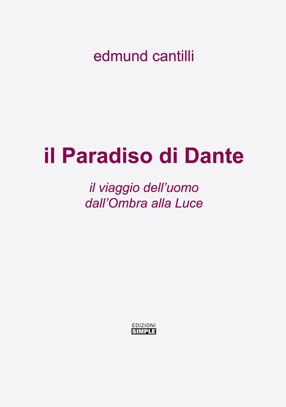 Il Paradiso di Dante. Il viaggio dell'uomo dall'ombra alla luce