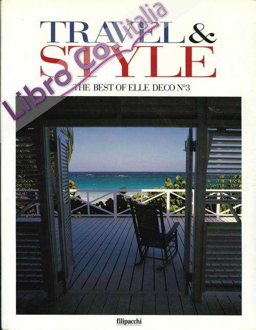 Travel e Style. The Best of Elle Deco. N.3