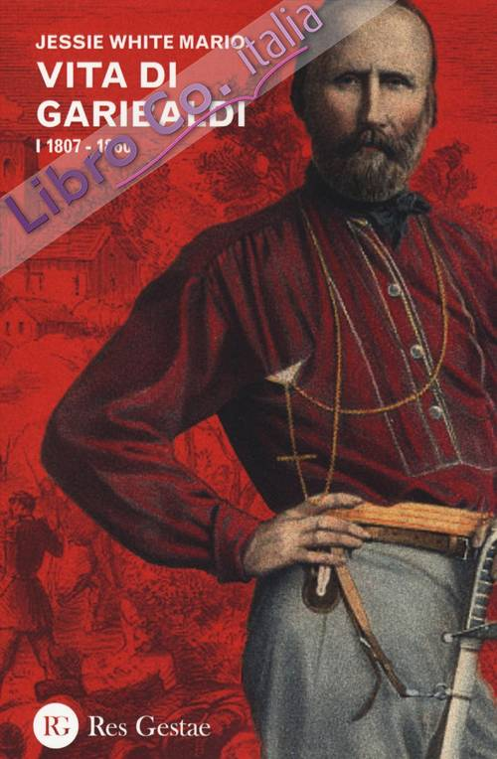 Vita di Garibaldi. Vol. 1: 1807-1860