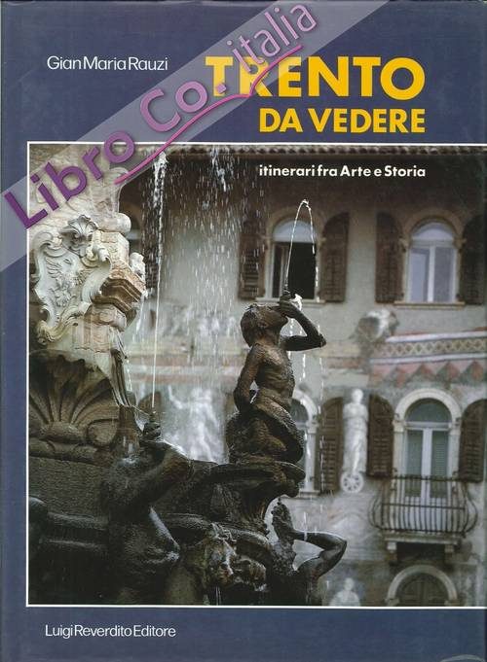 Trento Da Vedere. Itinerari fra Arte e Storia