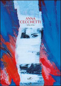 Anna Cecchetti 1964-2014. Ediz. illustrata