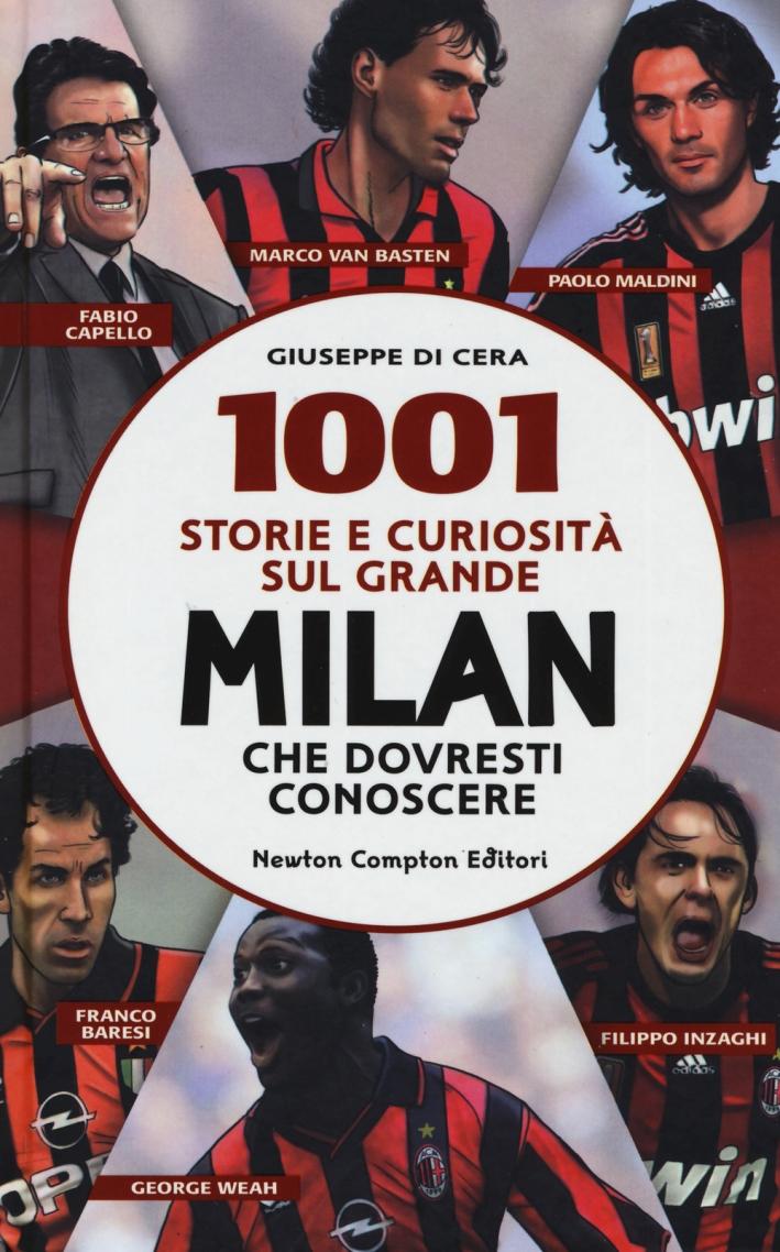 1001 storie e curiosità sul grande Milan che dovresti conoscere