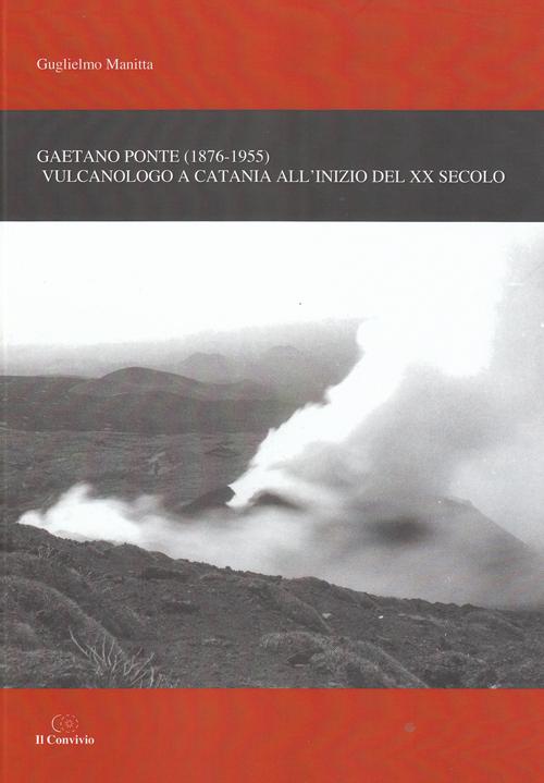 Gaetano Ponte (1876-1955). Vulcanologo a Catania all'inizio del XX secolo
