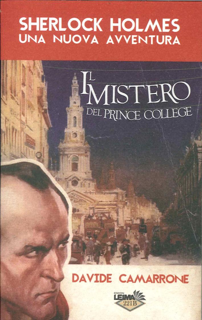 Sherlock Holmes. Una Nuova Avventura. il Mistero del Prince College