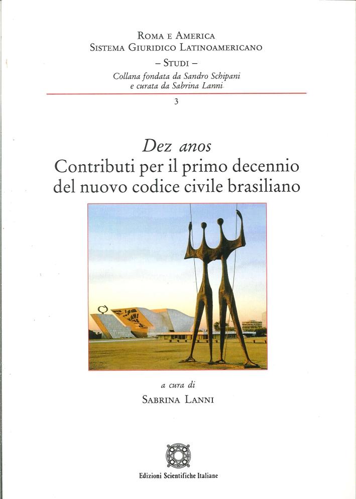 Dez Anos. Contributi per il Primo Decennio del Nuovo Codice Civile Brasiliano
