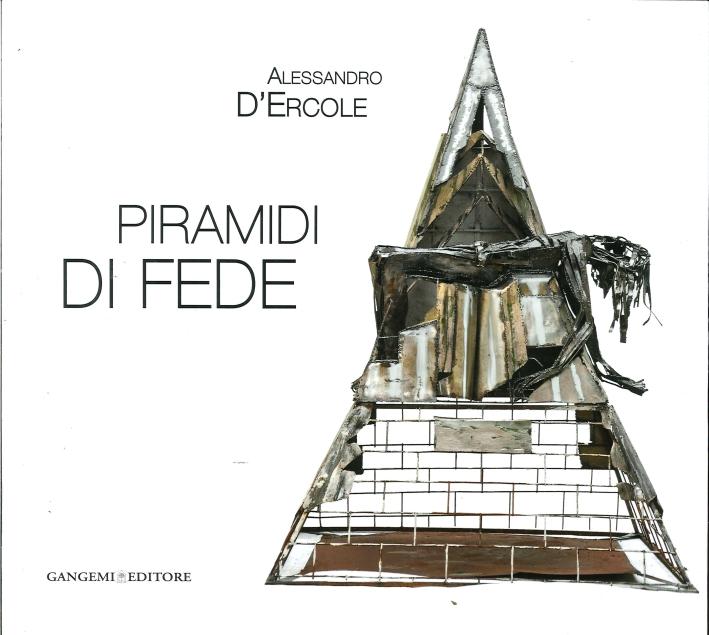 Alessandro d'Ercole. Piramidi di Fede.
