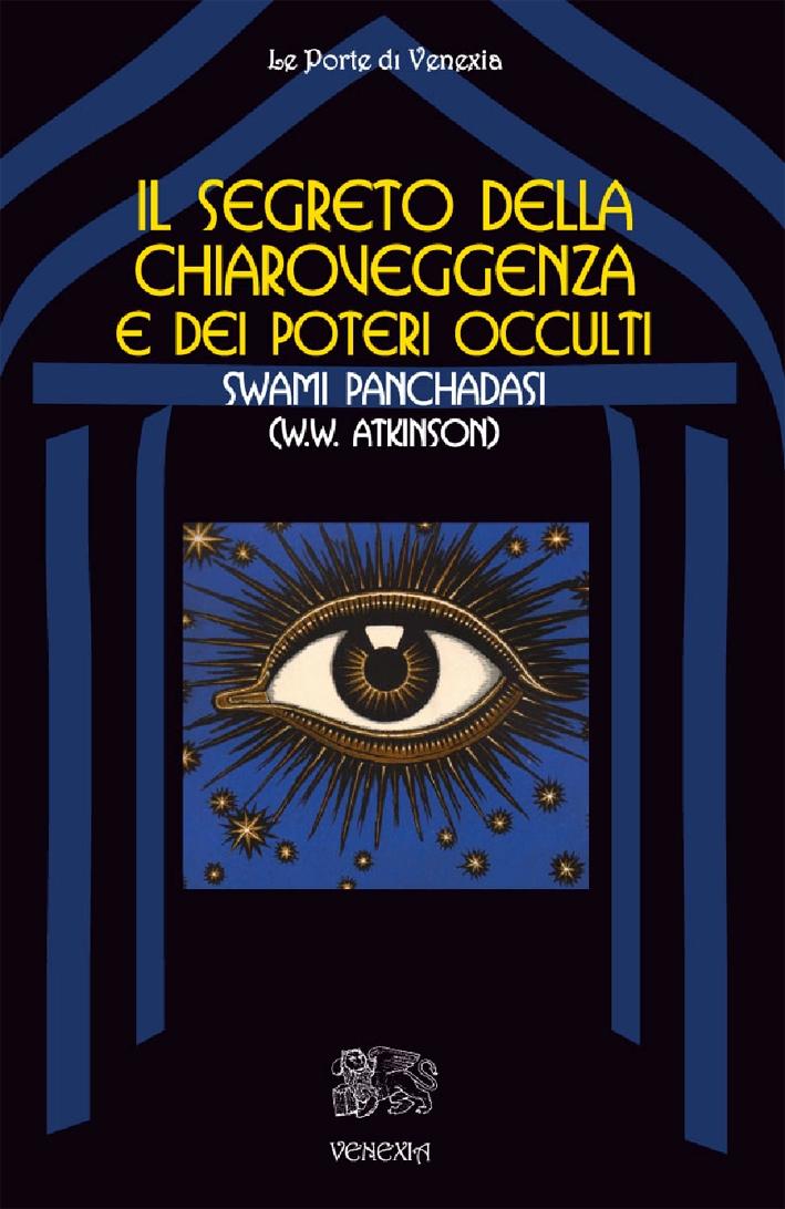 Il Segreto delle Chiaroveggenza e dei Poteri Occulti