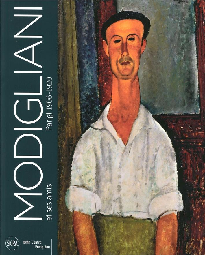 Amedeo Modigliani. Et Ses Amis. Parigi 1906-1920.