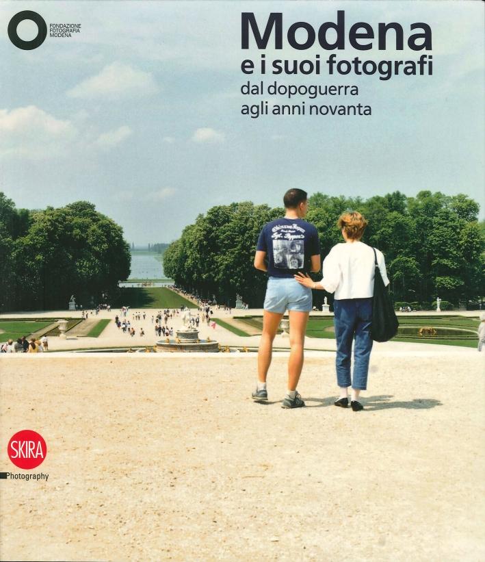 Modena e i Suoi Fotografi. Dal Dopoguerra agli Anni Novanta