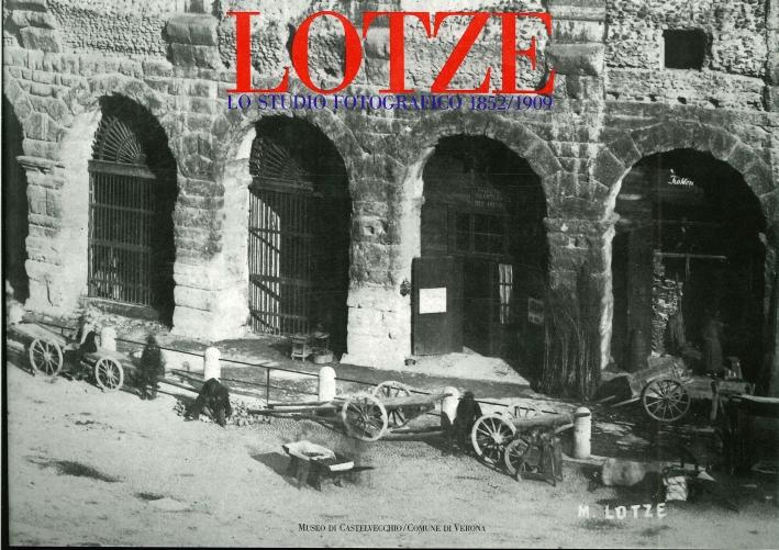 Lotze. Lo studio fotografico 1852-1909
