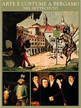 Arte e Costume a Bergamo nel Settecento.