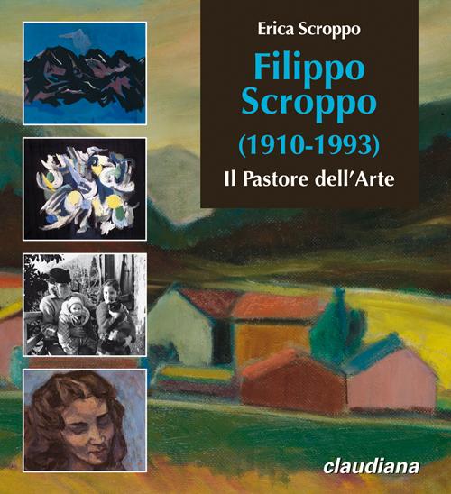 Filippo Scroppo (1910-1993). Il pastore dell'arte