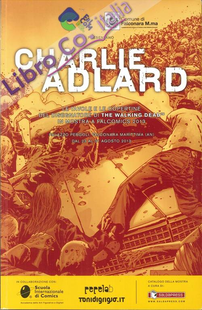 Charlie Adlard. Le tavole e le copertine del disegnatore di The Walking Dead in mostra a Falcomics 2013