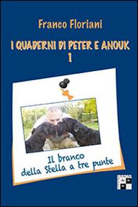I quaderni di Peter e Anouk. Vol. 1: Il branco della stella a tre punte
