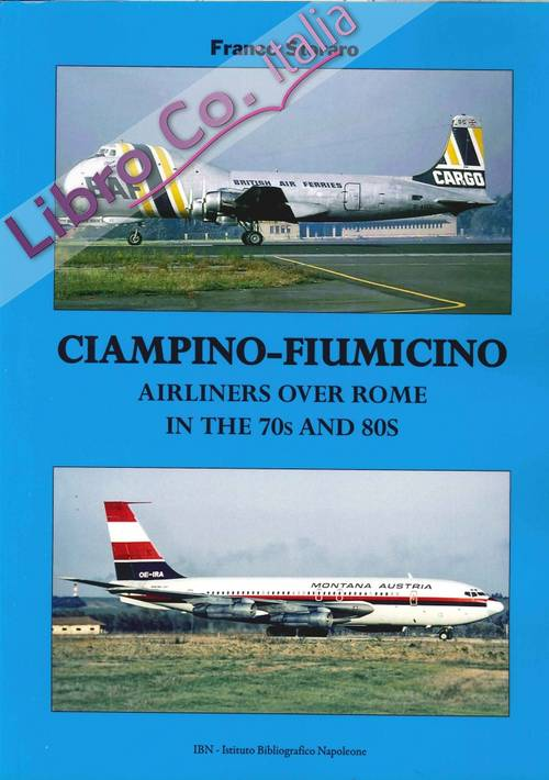 Ciampino-Fiumicino. Airliners over Rome in the 70s and 80s