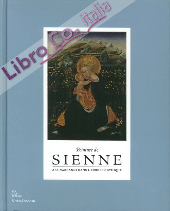 Peinture de Sienne. Ars Narrandi dans l'Europe Gothique. [French Ed.]