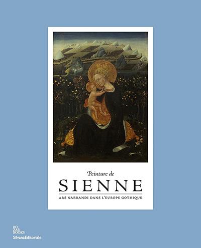 Pittura di Siena. Ars narrandi nell'Europa gotica. [Dutch edition].