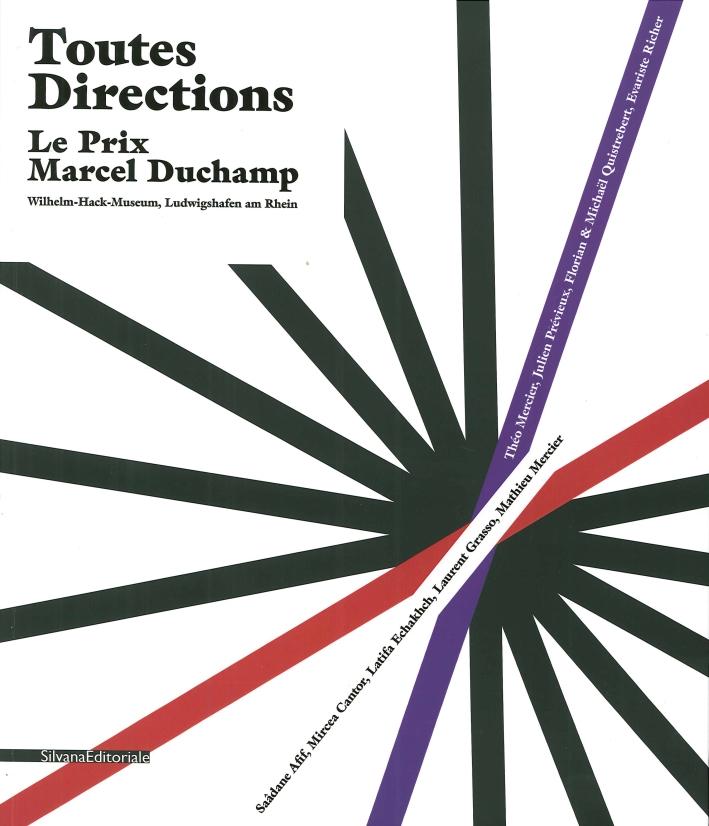 Toutes Directions. Le Prix Marcel Duchamp