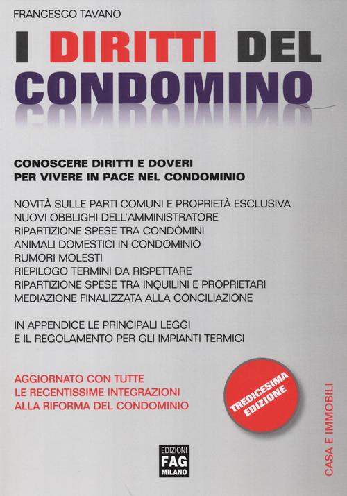I diritti del condomino. Conoscere diritti e doveri per vivere in pace nel condominio
